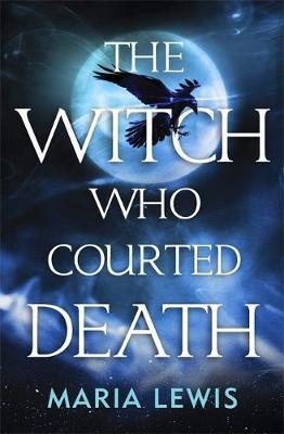 The Witch Who Courted Death by Maria Lewis image