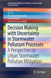 Decision Making with Uncertainty in Stormwater Pollutant Processes by Buddhi Wijesiri