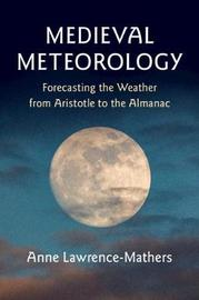 Medieval Meteorology by Anne Lawrence-Mathers