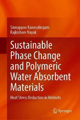 Sustainable Phase Change and Polymeric Water Absorbent Materials by Sinnappoo Kanesalingam