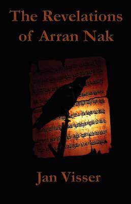 The Revelations of Arran Nak by Jan Visser image