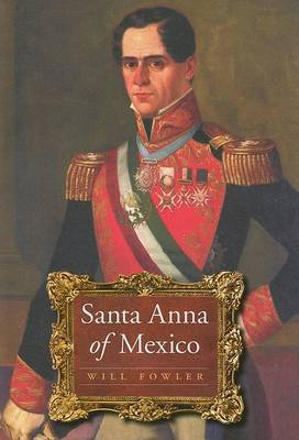 Santa Anna of Mexico by Will Fowler image