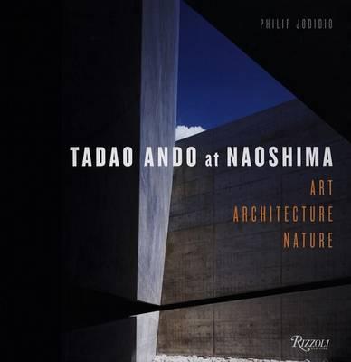 Tadao Aando at Naoshima by Philip Jodidio