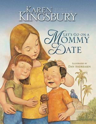 Let's Go on a Mommy Date by Karen Kingsbury image