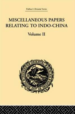 Miscellaneous Papers Relating to Indo-China: v. 2 by Reinhold Rost image