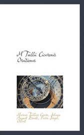 M Tullii Ciceronis Orationes by Marcus Tullius Cicero
