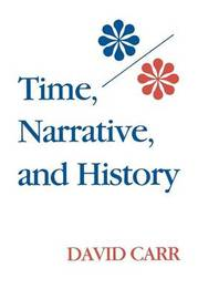 Time, Narrative, and History by David Carr