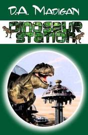 Dinosaur Station by D. A. Madigan image