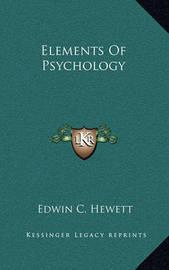 Elements of Psychology by Edwin C. Hewett