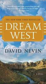 Dream West by David Nevin