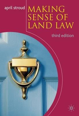 Making Sense of Land Law by April Stroud
