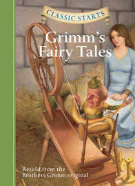 Classic Starts (R): Grimm's Fairy Tales by Jacob Grimm