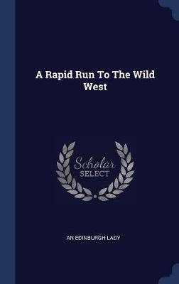 A Rapid Run to the Wild West by An Edinburgh Lady image