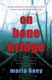 On Bone Bridge by Maria Hoey image