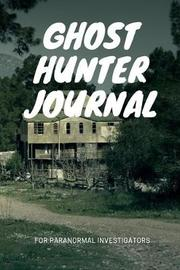 Ghost Hunter Journal for paranormal investigators by Gail Notebooks image