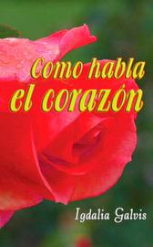 Como Habla El Corazon by Igdalia Davis image