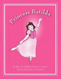 Princess Batilda by Sharon K Riddle