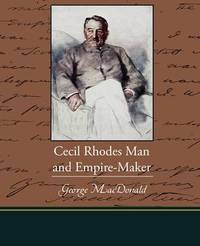 Cecil Rhodes Man and Empire-Maker by Princess Catherine Radziwill image