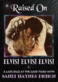 Raised on Elvis! Elvis! Elvis! by Sandi Haynes Pichon image