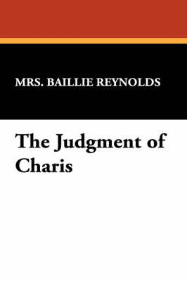 The Judgment of Charis by Mrs Baillie Reynolds