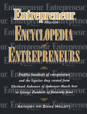 """Entrepreneur Magazine"" Encyclopedia of Entrepreneurs by Anthony Hallett"