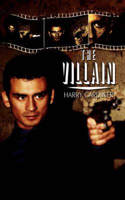 The Villain by Harry Gardiner