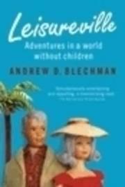 Leisureville by Andrew D Blechman