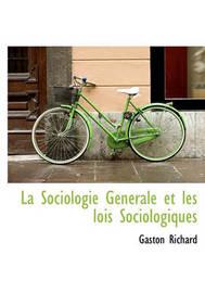 La Sociologie G N Rale Et Les Lois Sociologiques by Gaston Richard