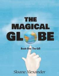 The Magical Globe by Sloane Alexander