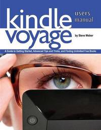 Kindle Voyage Users Manual by Steve Weber