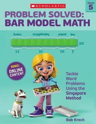 Problem Solved: Bar Model Math Grade 5 by Bob Krech image