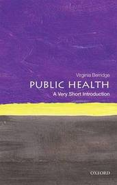 Public Health: A Very Short Introduction by Virginia Berridge