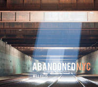 Abandoned NYC by William Ellis
