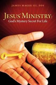 Jesus' Ministry by James Magee III DDS