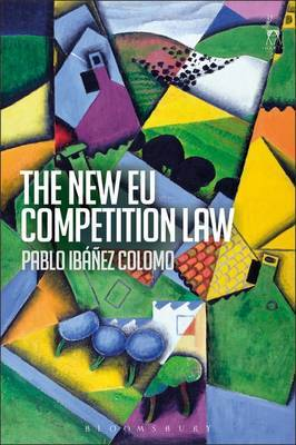 The New EU Competition Law by Pablo Ibanez Colomo image
