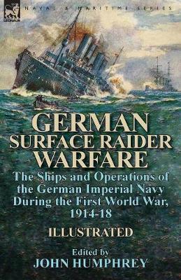 German Surface Raider Warfare by John Humphrey image