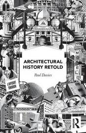 Architectural History Retold by Paul Davies