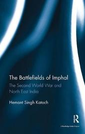 The Battlefields of Imphal by Hemant Singh Katoch image