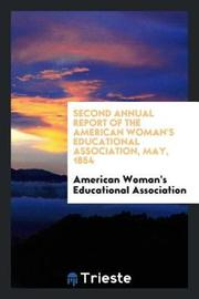 Second Annual Report of the American Woman's Educational Association, May, 1854 by American Woman' Educational Association image
