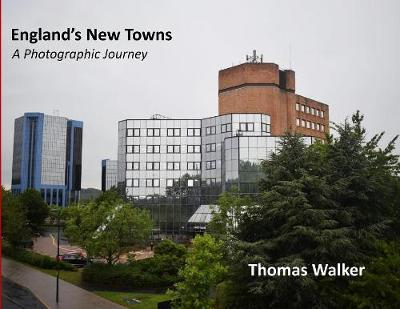England's New Towns by Thomas F Walker image