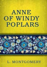 Anne of Windy Poplars by L Montgomery