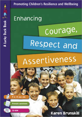 Enhancing Courage, Respect and Assertiveness for 9 to 12 Year Olds by Karen Brunskill image