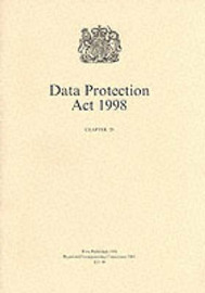 Data Protection Act 1998 by Great Britain