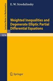 Weighted Inequalities and Degenerate Elliptic Partial Differential Equations by E.W. Stredulinsky