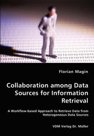 Collaboration Among Data Sources for Information Retrieval by Florian Magin image