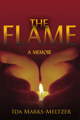 The Flame by Ida, Marks-Meltzer