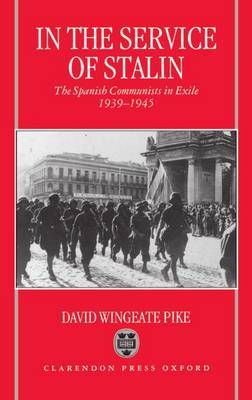 In the Service of Stalin by David Wingeate Pike