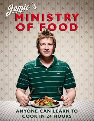 Jamie's Ministry of Food - learn to cook in 24 hours! by Jamie Oliver image