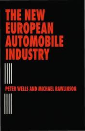 The New European Automobile Industry by Peter Wells image