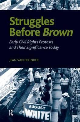 Struggles Before Brown by Jean Van Delinder